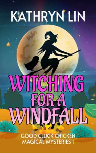Witching for a Windfall (Good Cluck Chicken Magical Mysteries 1)